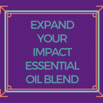 EXPAND YOUR IMPACT ESSENTIAL OIL BLEND