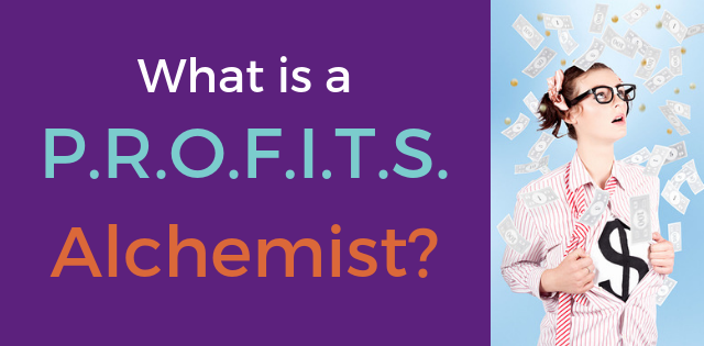 What is a P.R.O.F.I.T.S. Alchemist?