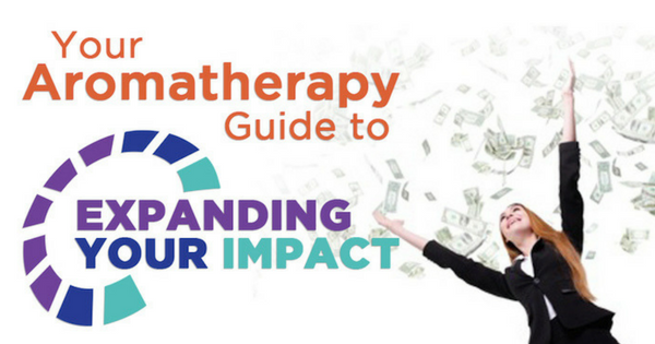 Your Aromatherapy Guide to Expanding Your Impact